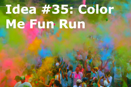 Looking for fundraising ideas? Here are 101 AWESOME ideas, like the Color Me Fun Run (Number 35), that will keep busy and raising great funds year in and year out.