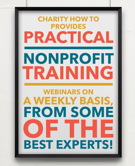 This fantastic resource is a collaboration of some of the best Nonprofit and Fundraising Experts, who share their knowledge through weekly webinars!