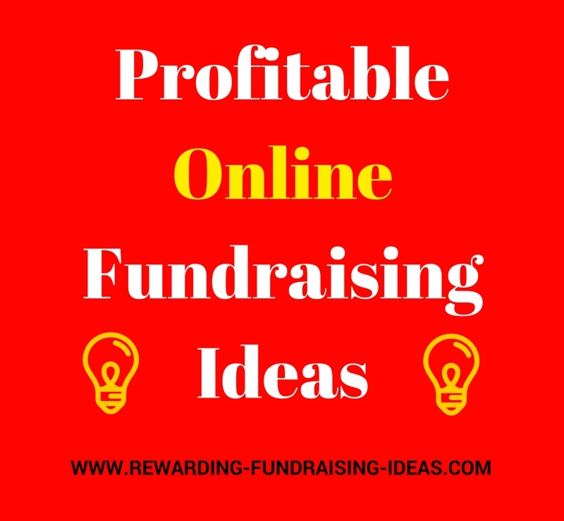All the best and most profitable Internet Fundraising Ideas...