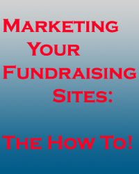 Some great ideas for marketing and promoting your fundraising website!