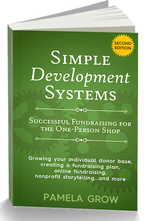 Simple Development Systems: Successful Fundraising for the One-Person Fundraiser - By Pam Grow