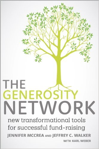 The Generosity Network: New Transformational Tools for Successful Fundraising - By Jennifer Mccrea, Jeffrey C. Walker (With Karl Weber)