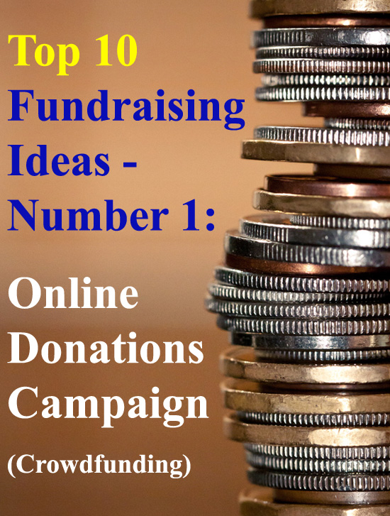 Here are the Top 10 Fundraising Ideas. Number one - The Online Donations Fundraiser (Crowdfunding). Quick & simple to setup, with big funding potential. (Photo by Sharon Drummond / Flickr)