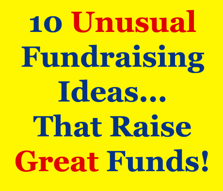 10 unusual fundraising ideas for fun good profits