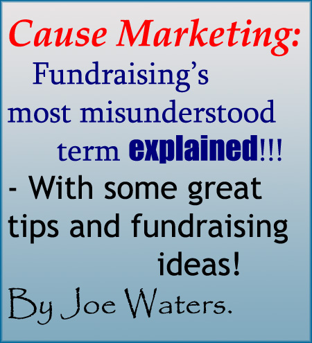 Cause Marketing Explained! With great tips and ideas for fundraising with businesses!