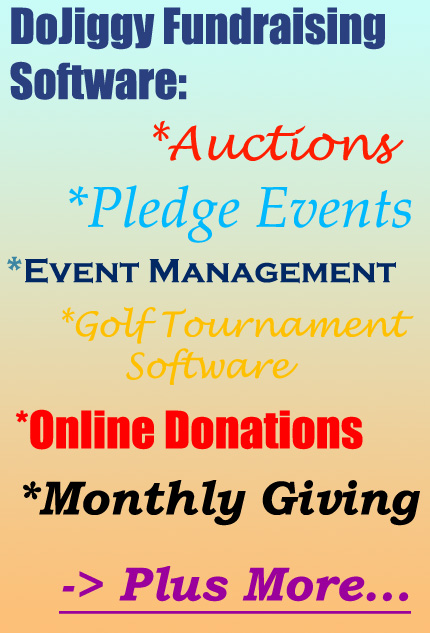 DoJiggy Fundraising Software! - For Auctions, Pledge Events, Event Management, Golf Tournament Software, Online Donations, Monthly Giving, etc.