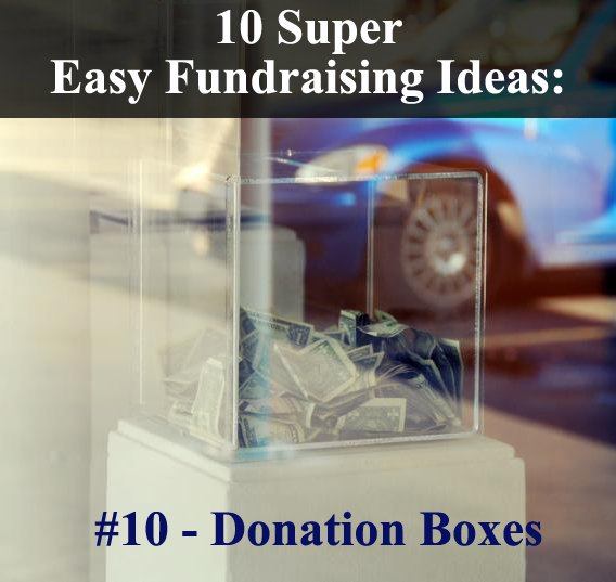 10 incredibly Easy Fundraising Ideas: Number 10 - Donation/Collection Boxes! (Photo by faungg / Flickr)