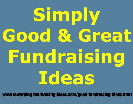 Looking for some Good Fundraising Ideas?